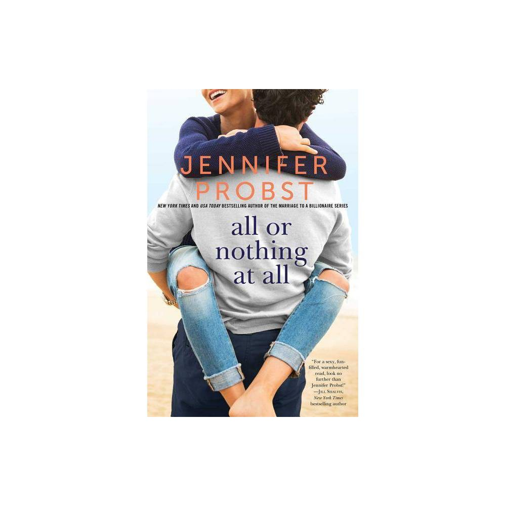 All Or Nothing At All By Jennifer Probst Paperback