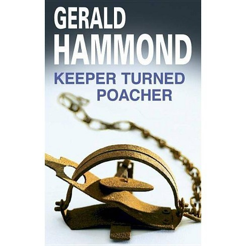 Keeper Turned Poacher - by  Gerald Hammond (Hardcover) - image 1 of 1