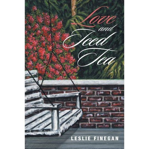 Love and Iced Tea - by  Leslie Finegan (Paperback) - image 1 of 1
