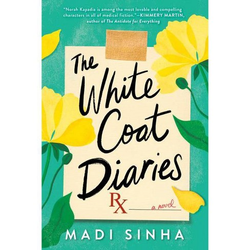 The White Coat Diaries - by  Madi Sinha (Paperback) - image 1 of 1