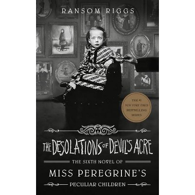 The Desolations of Devil's Acre - (Miss Peregrine's Peculiar Children) by Ransom Riggs (Hardcover)