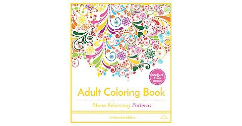 Stress Relieving Patterns : Adult Coloring Book, Celebration Edition (Paperback) - image 1 of 1