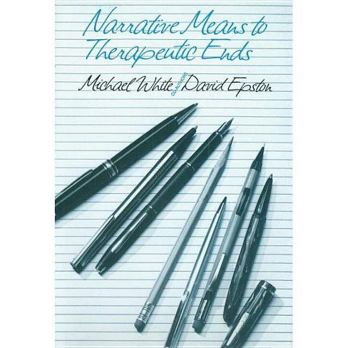 Narrative Means to Therapeutic Ends - by  Michael White & David Epston (Hardcover) - image 1 of 1