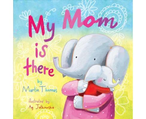 My Mom Is There (Hardcover) (Martin Thomas) - image 1 of 1