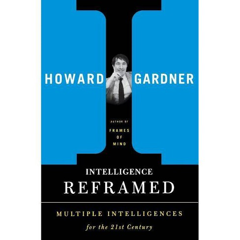 Intelligence Reframed - by  Howard E Gardner (Paperback) - image 1 of 1