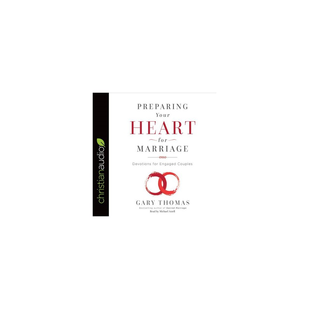 Preparing Your Heart for Marriage : Devotions for Engaged Couples - Unabridged by Gary Thomas (CD/Spoken