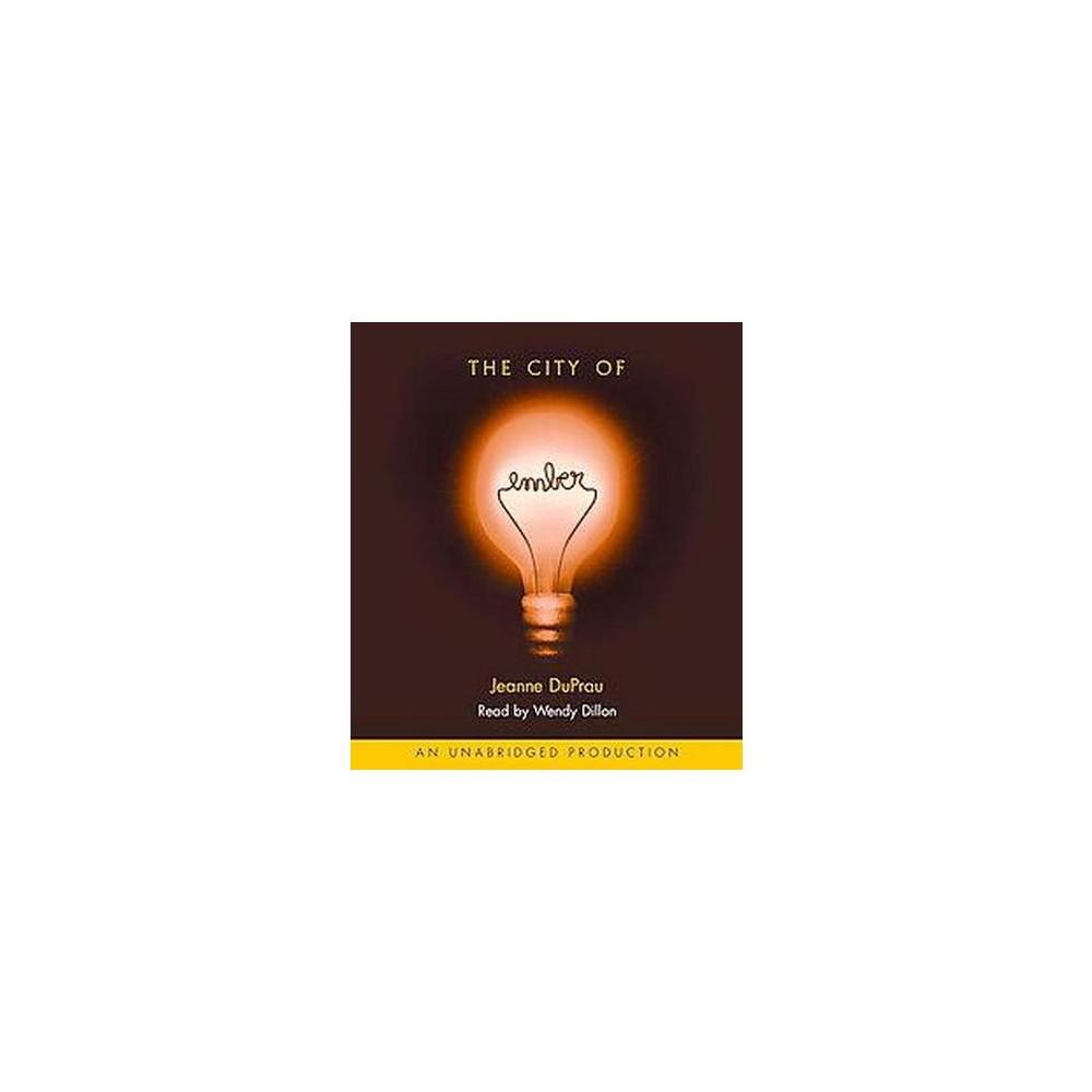 City of Ember (Unabridged) (CD/Spoken Word) (Jeanne Duprau)
