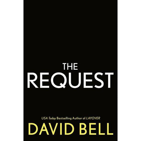 The Request - by  David Bell (Hardcover) - image 1 of 1