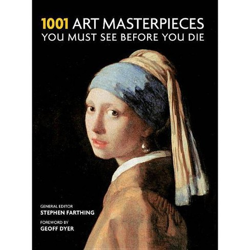 1001 Art Masterpieces You Must See Before You Die - (Paperback) - image 1 of 1