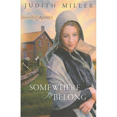 Somewhere to Belong - (Daughters of Amana) by  Judith Miller (Paperback) - image 1 of 1