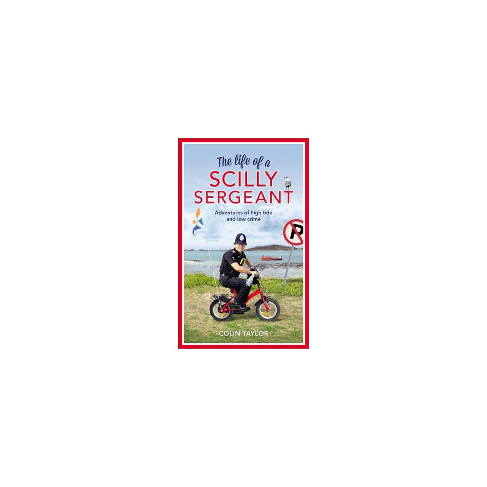 Life of a Scilly Sergeant (Hardcover) (Colin Taylor)