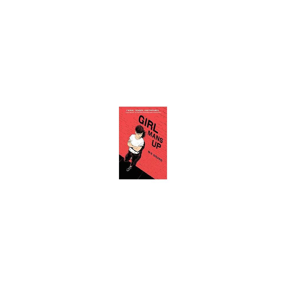 Girl Mans Up (Hardcover) (M. E. Girard)