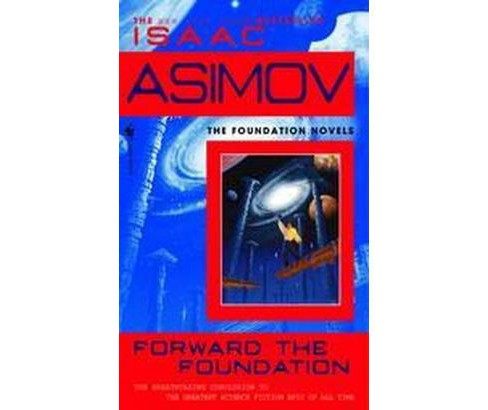 Forward the Foundation (Reissue) (Paperback) (Isaac Asimov) - image 1 of 1