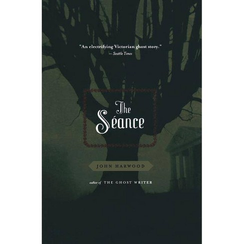 The Seance - by  John Harwood (Paperback) - image 1 of 1