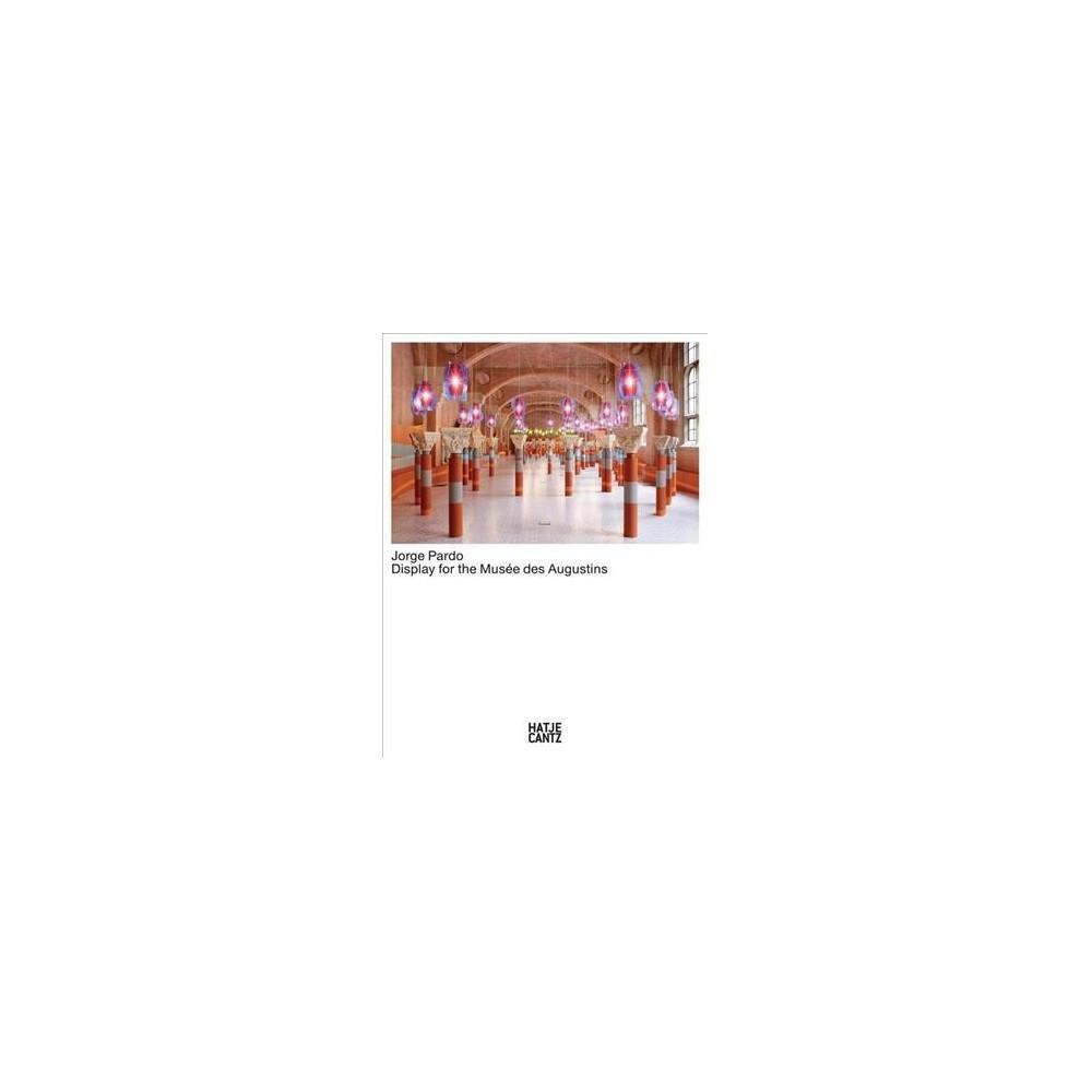 Jorge Pardo : Display for the Musée Des Augustins - (Hardcover)