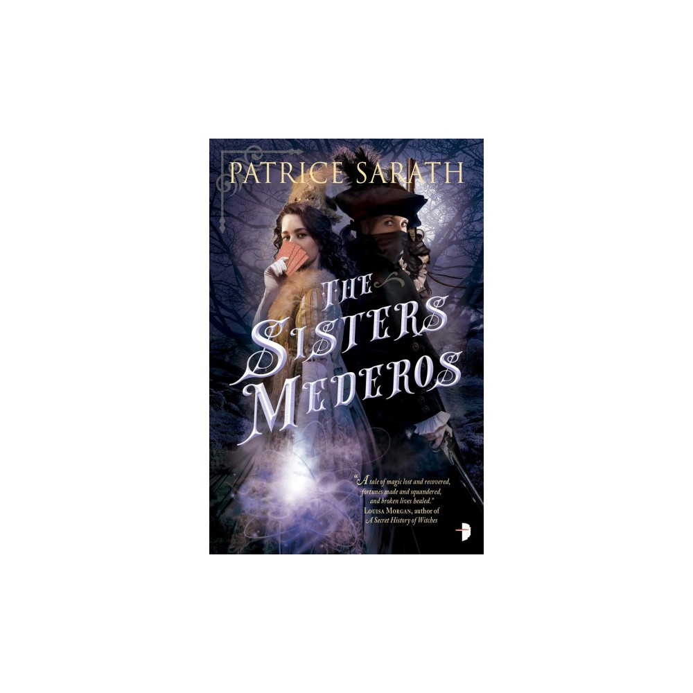 Sisters Mederos : The Tales of Port Frey - by Patrice Sarath (Paperback)