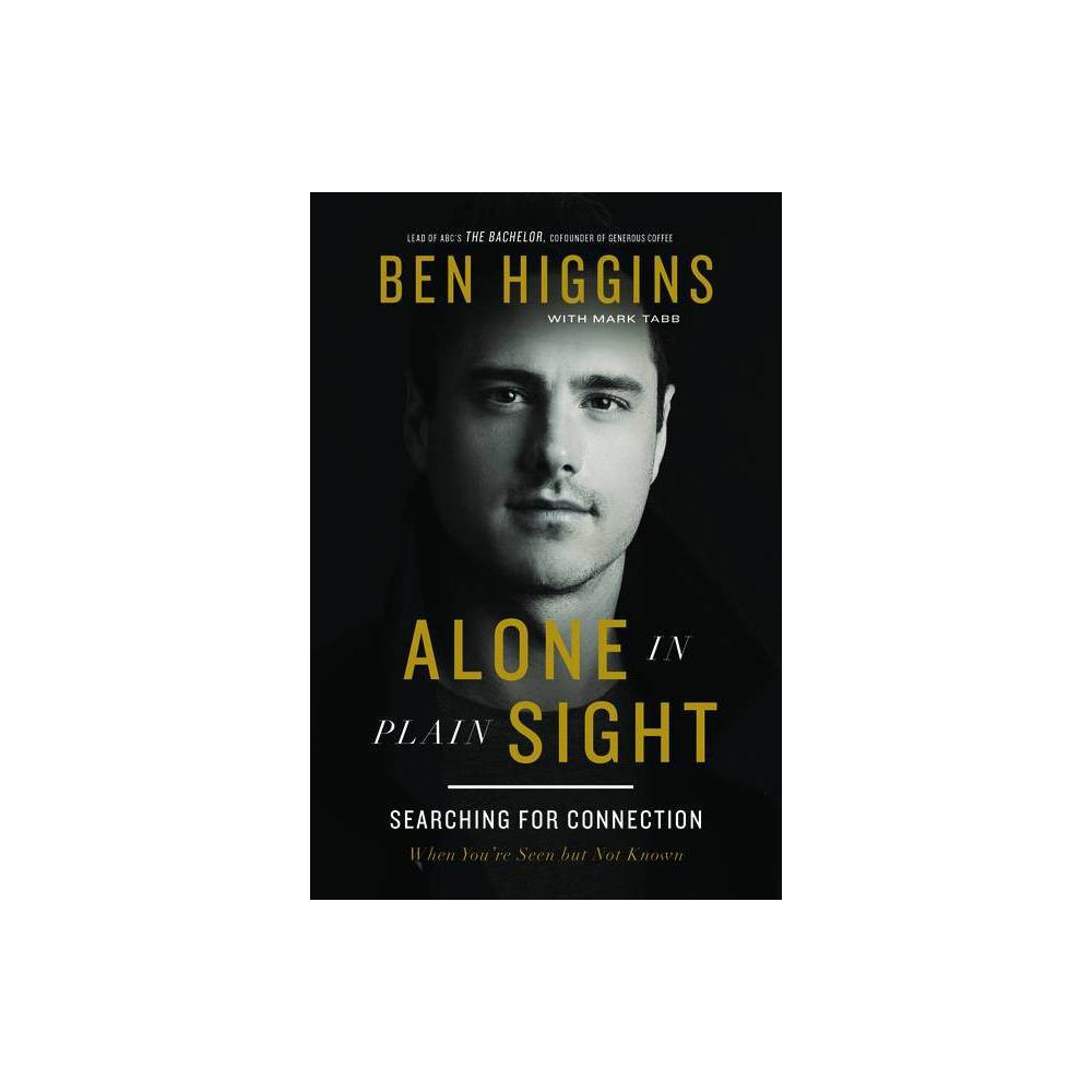 Alone In Plain Sight By Ben Higgins Hardcover
