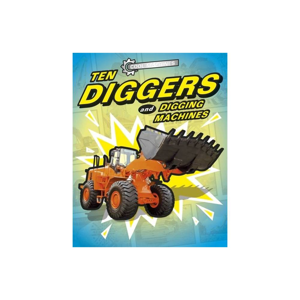 Cool Machines Ten Diggers And Digging Machines By Jp Percy Paperback