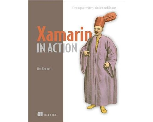 Xamarin in Action : Creating Native Cross-Platform Mobile Apps -  by Jim Bennett (Paperback) - image 1 of 1