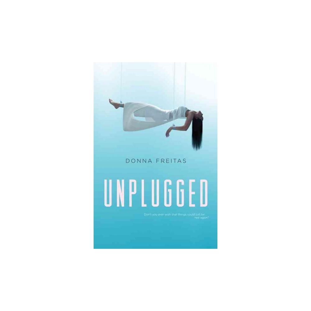 Unplugged (Reprint) (Paperback) (Donna Freitas)