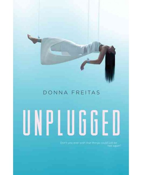 Unplugged (Reprint) (Paperback) (Donna Freitas) - image 1 of 1