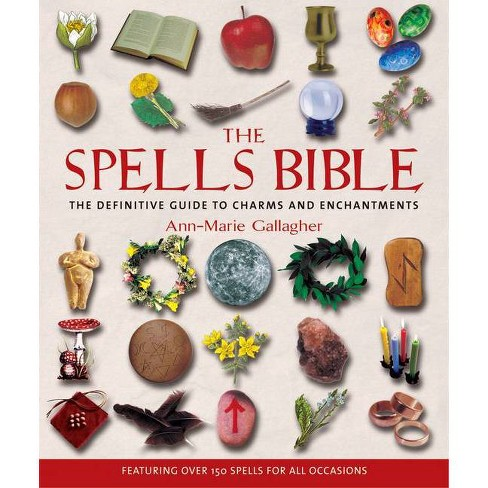 The Spells Bible - by  Ann-Marie Gallagher (Paperback) - image 1 of 1