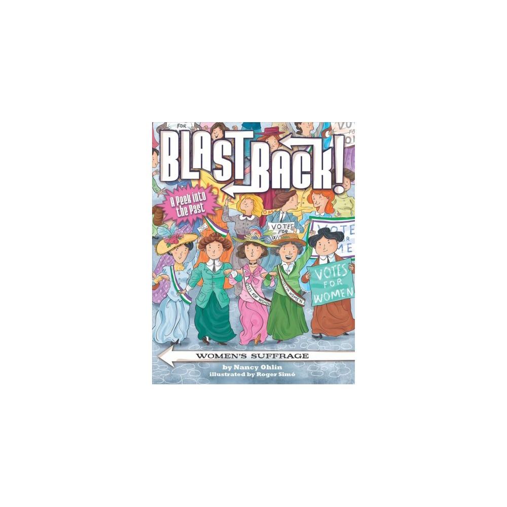 Women's Suffrage - (Blast Back) by Nancy Ohlin (Hardcover)