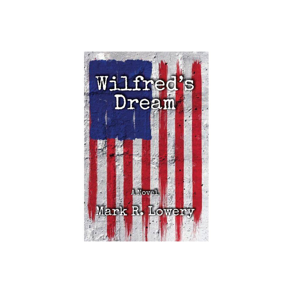 Wilfred S Dream By Mark R Lowery Paperback