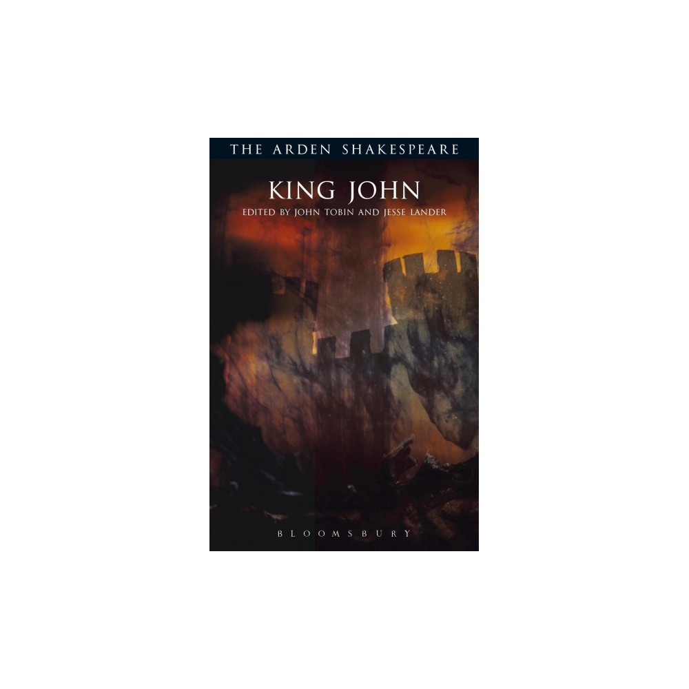 King John - (The Arden Shakespeare, Third Series) by William Shakespeare (Paperback)