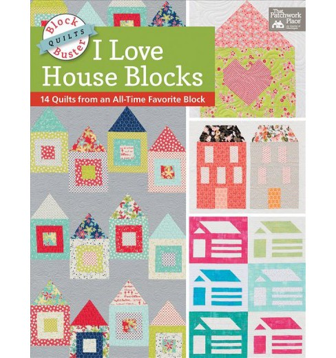 Block-Buster Quilts : I Love House Blocks; 14 Quilts from an All-time Favorite Block (Paperback) - image 1 of 1