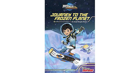 Journey to the Frozen Planet ( Miles from Tomorrowland) (Paperback) by Sheila Sweeny Higginson - image 1 of 1