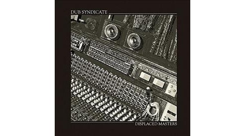 Dub Syndicate - Displaced Masters (Vinyl) - image 1 of 1