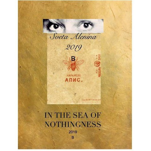 In the sea of Nothingness - by  Sveta Alenina (Hardcover) - image 1 of 1