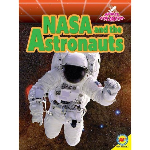 NASA and the Astronauts - (Space Exploration) by  Lisa J Amstutz (Paperback) - image 1 of 1