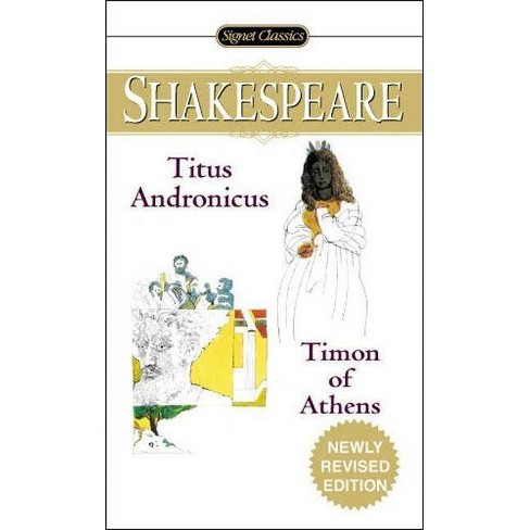 Titus Andronicus and Timon of Athens - (Signet Classic Shakespeare) 2 Edition by  William Shakespeare - image 1 of 1