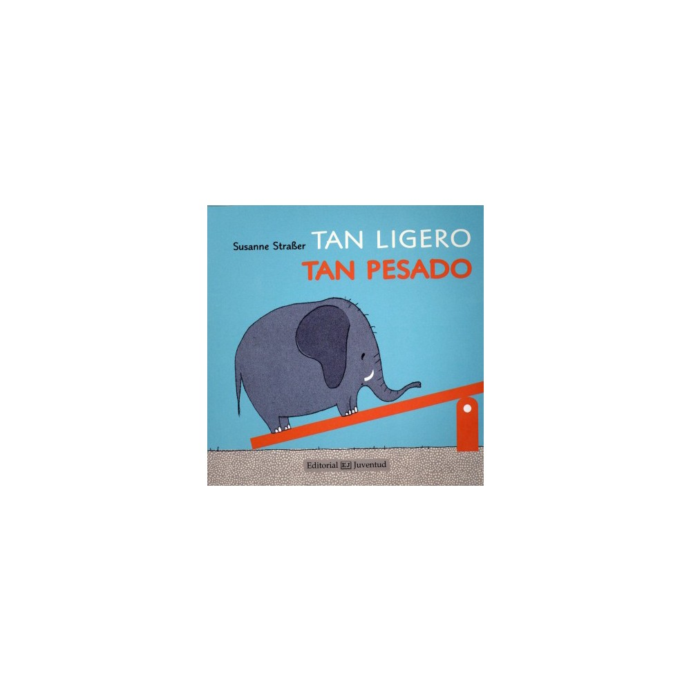 Tan ligero tan pesado / So Light, So Heavy (Hardcover) (Susanne Strasser)