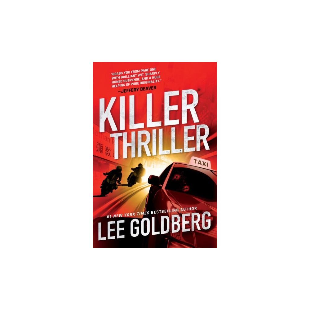 Killer Thriller - by Lee Goldberg (Paperback)