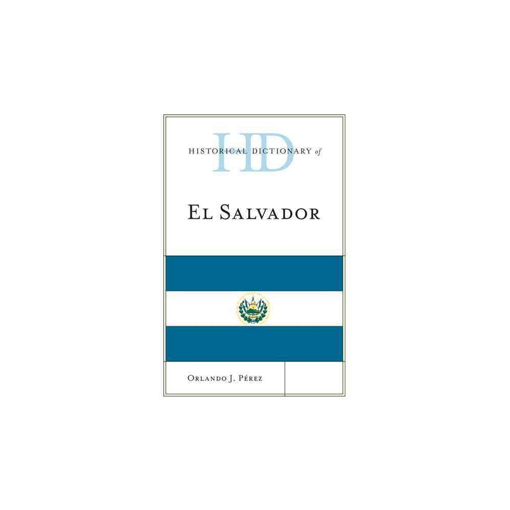 Historical Dictionary of El Salvador (Hardcover) (Orlando J. Perez)
