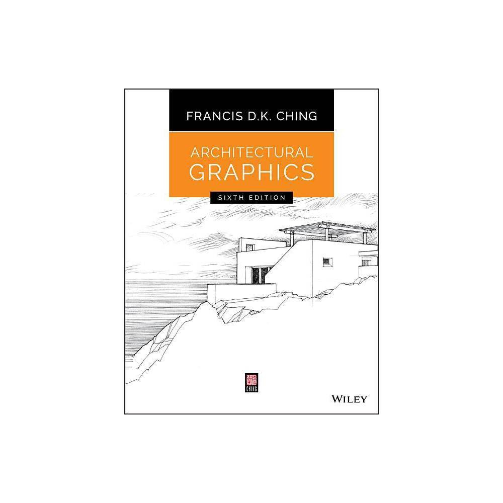 Architectural Graphics 6th Edition By Francis D K Ching Paperback