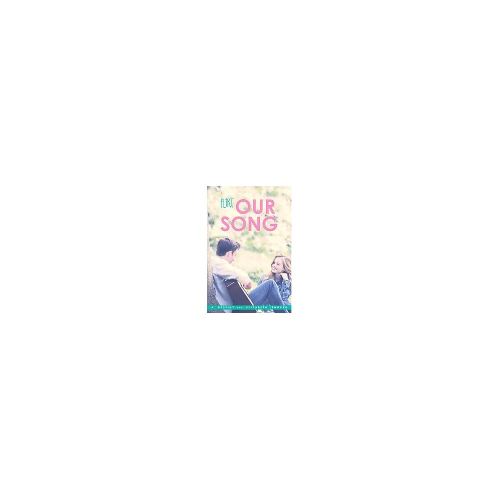 Our Song (Paperback) (A. Destiny & Elizabeth Lenhard)