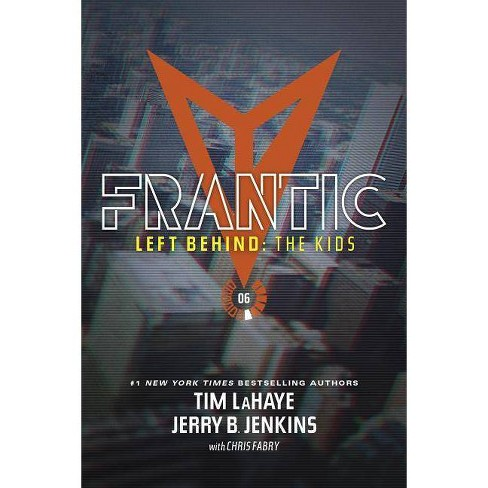Frantic - (Left Behind: The Kids Collection) by  Jerry B Jenkins & Tim LaHaye (Paperback) - image 1 of 1