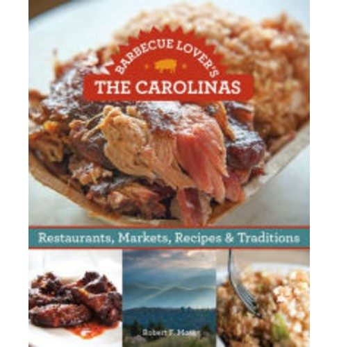 Barbecue Lover's The Carolinas: Restaurants, Markets, Recipes & Traditions (Paperback) (Robert F. Moss) - image 1 of 1