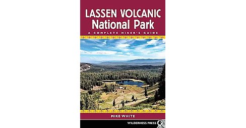 Lassen Volcanic National Park : Your Complete Hiking Guide (Paperback) (Mike White) - image 1 of 1