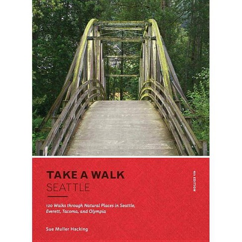 Take a Walk: Seattle, 4th Edition - by  Sue Muller Hacking (Paperback) - image 1 of 1