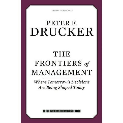 The Frontiers of Management - (Drucker Library) by  Peter F Drucker (Hardcover) - image 1 of 1