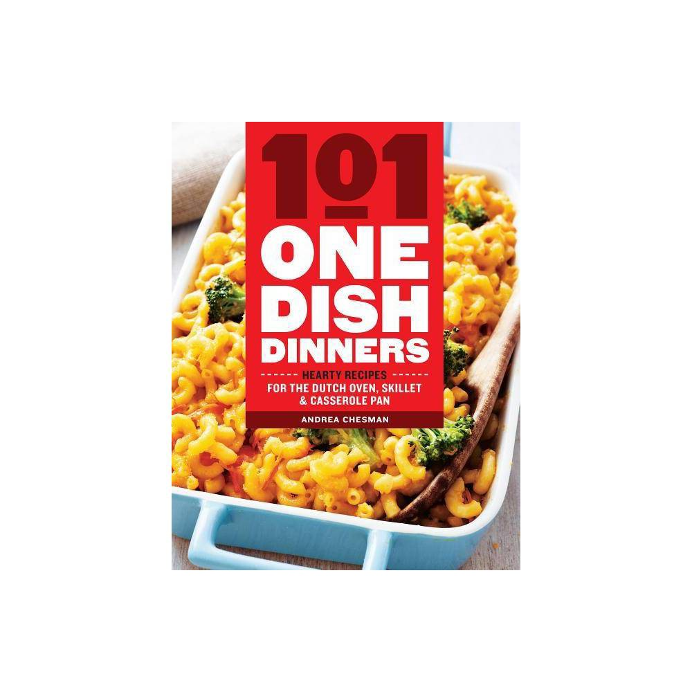 101 One Dish Dinners By Andrea Chesman Paperback