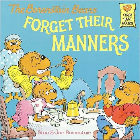 The Berenstain Bears Forget Their Manners ( First Time Books) (Paperback) by Stan Berenstain - image 1 of 1
