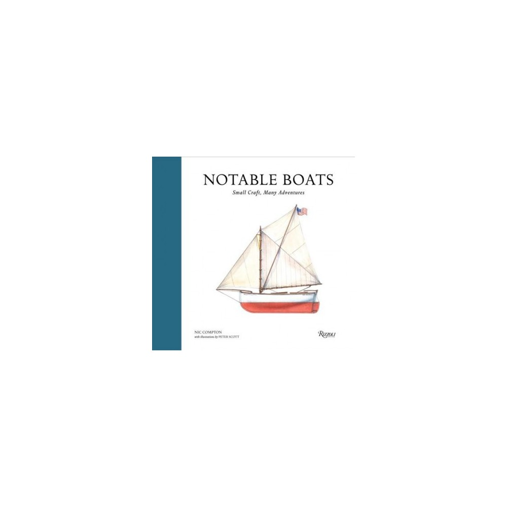 Notable Boats : Small Craft, Many Adventures (Hardcover) (Nic Compton)