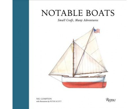 Notable Boats : Small Craft, Many Adventures (Hardcover) (Nic Compton) - image 1 of 1