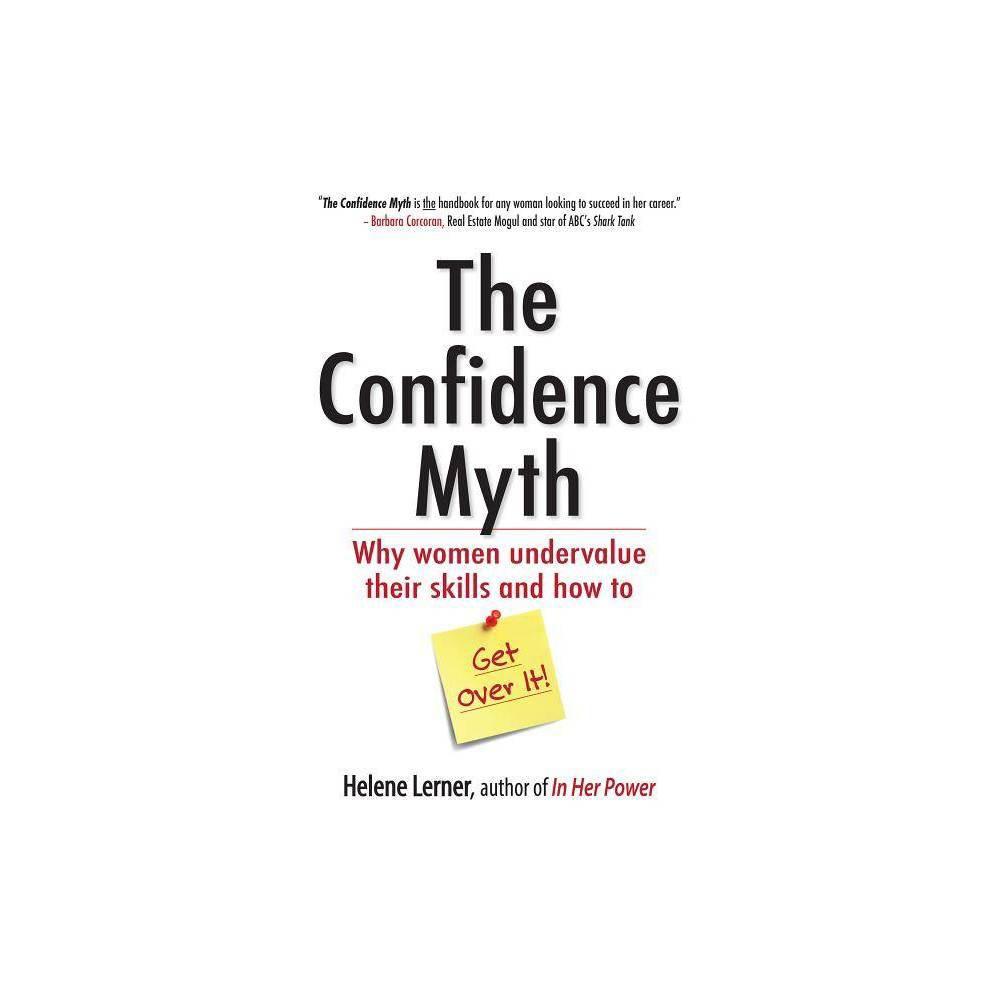 The Confidence Myth By Helene Lerner Paperback